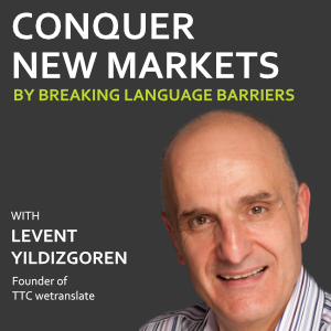 conquer-new-markets-by-breaking-language-barriers-podcast-levent-yildizgoren